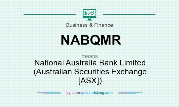 What does NABQMR mean? It stands for National Australia Bank Limited (Australian Securities Exchange [ASX])