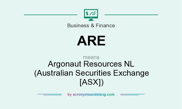 What does ARE mean? It stands for Argonaut Resources NL (Australian Securities Exchange [ASX])