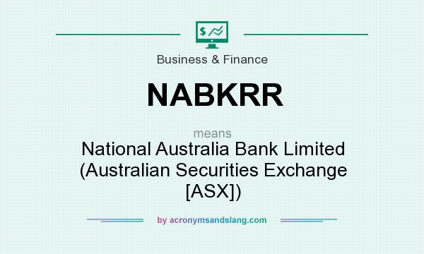 What does NABKRR mean? It stands for National Australia Bank Limited (Australian Securities Exchange [ASX])