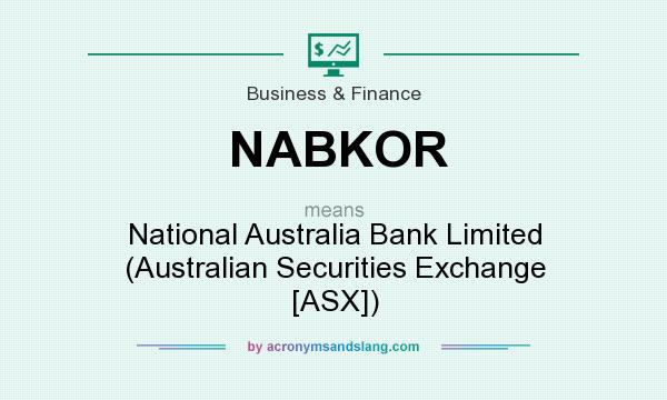 What does NABKOR mean? It stands for National Australia Bank Limited (Australian Securities Exchange [ASX])