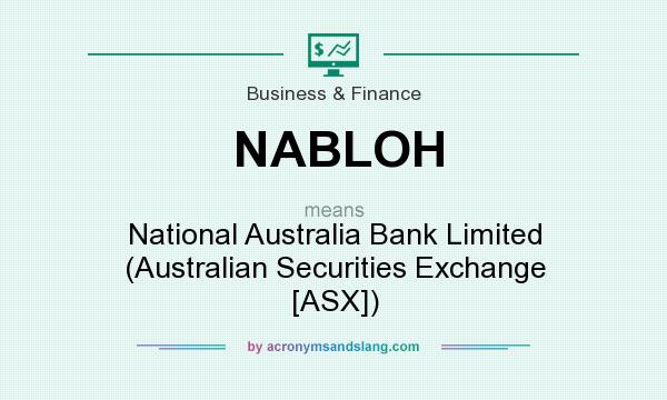 What does NABLOH mean? It stands for National Australia Bank Limited (Australian Securities Exchange [ASX])