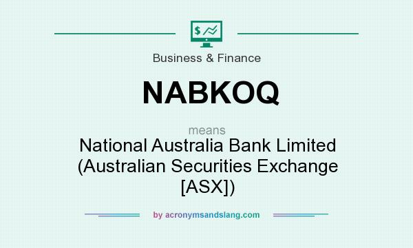 What does NABKOQ mean? It stands for National Australia Bank Limited (Australian Securities Exchange [ASX])