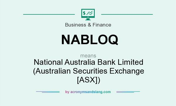 What does NABLOQ mean? It stands for National Australia Bank Limited (Australian Securities Exchange [ASX])