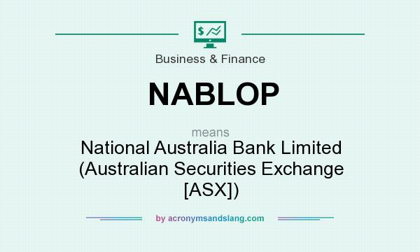 What does NABLOP mean? It stands for National Australia Bank Limited (Australian Securities Exchange [ASX])
