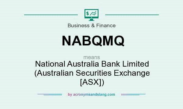 What does NABQMQ mean? It stands for National Australia Bank Limited (Australian Securities Exchange [ASX])
