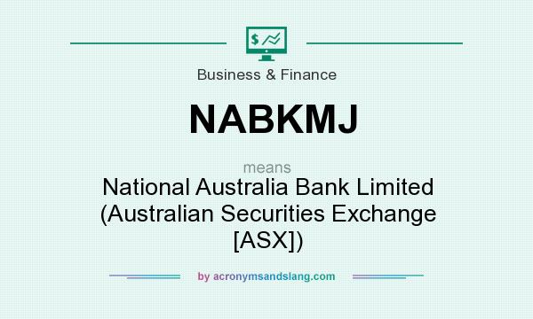 What does NABKMJ mean? It stands for National Australia Bank Limited (Australian Securities Exchange [ASX])