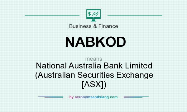 What does NABKOD mean? It stands for National Australia Bank Limited (Australian Securities Exchange [ASX])