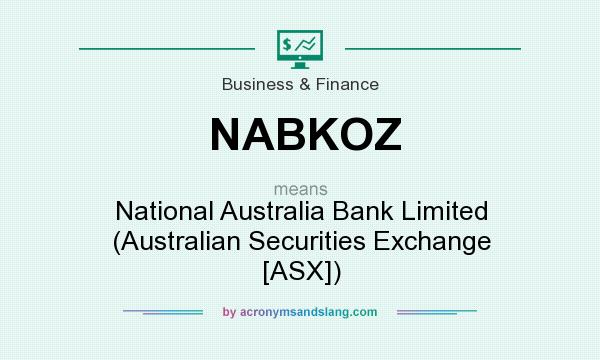 What does NABKOZ mean? It stands for National Australia Bank Limited (Australian Securities Exchange [ASX])