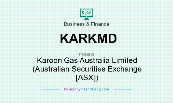 What does KARKMD mean? It stands for Karoon Gas Australia Limited (Australian Securities Exchange [ASX])