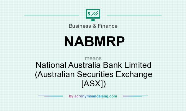 What does NABMRP mean? It stands for National Australia Bank Limited (Australian Securities Exchange [ASX])