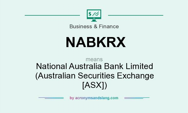 What does NABKRX mean? It stands for National Australia Bank Limited (Australian Securities Exchange [ASX])
