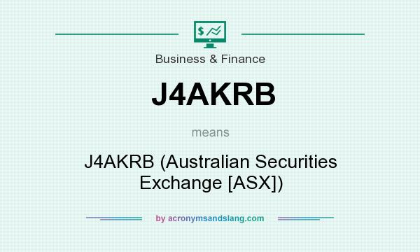 What does J4AKRB mean? It stands for J4AKRB (Australian Securities Exchange [ASX])