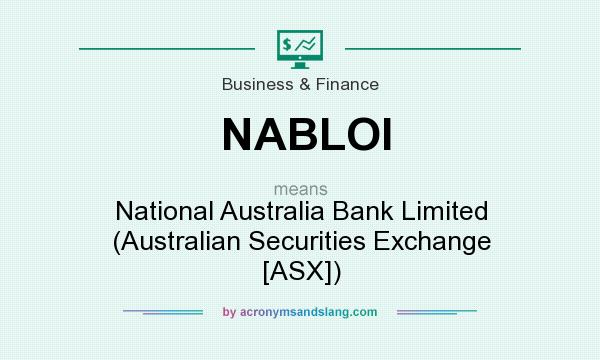 What does NABLOI mean? It stands for National Australia Bank Limited (Australian Securities Exchange [ASX])