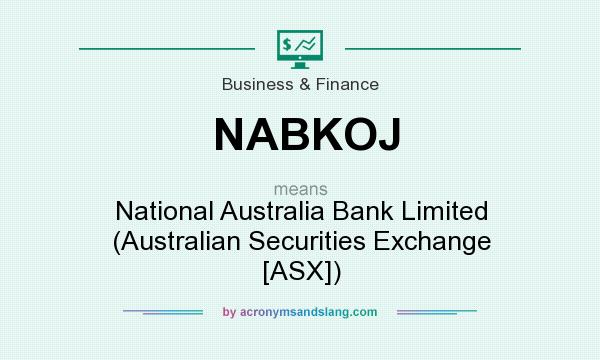 What does NABKOJ mean? It stands for National Australia Bank Limited (Australian Securities Exchange [ASX])