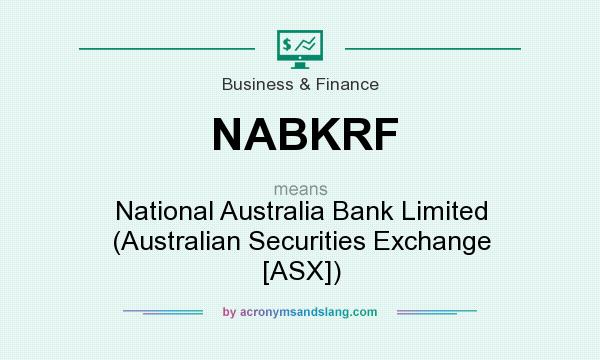 What does NABKRF mean? It stands for National Australia Bank Limited (Australian Securities Exchange [ASX])