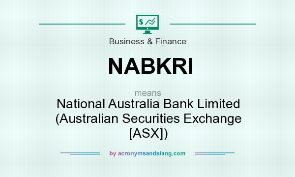 What does NABKRI mean? It stands for National Australia Bank Limited (Australian Securities Exchange [ASX])