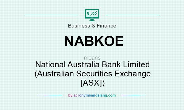 What does NABKOE mean? It stands for National Australia Bank Limited (Australian Securities Exchange [ASX])