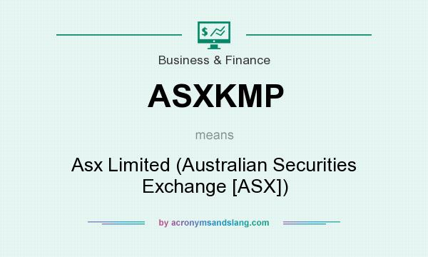 What does ASXKMP mean? It stands for Asx Limited (Australian Securities Exchange [ASX])