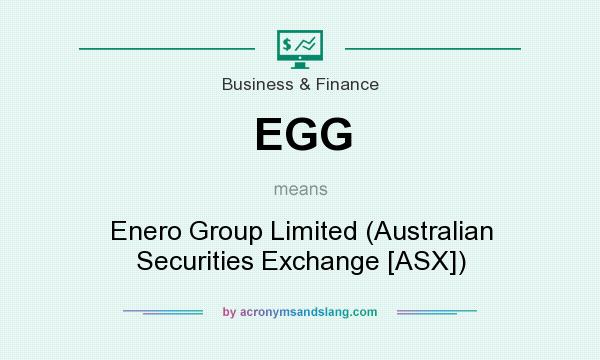 What does EGG mean? It stands for Enero Group Limited (Australian Securities Exchange [ASX])