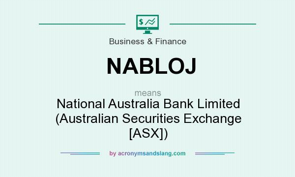 What does NABLOJ mean? It stands for National Australia Bank Limited (Australian Securities Exchange [ASX])