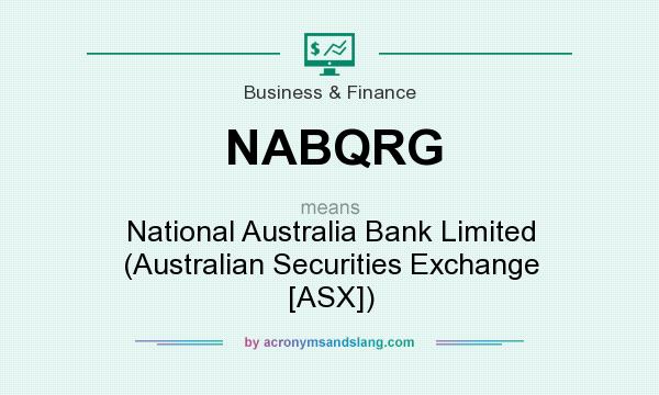 What does NABQRG mean? It stands for National Australia Bank Limited (Australian Securities Exchange [ASX])