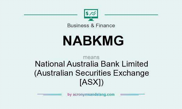 What does NABKMG mean? It stands for National Australia Bank Limited (Australian Securities Exchange [ASX])