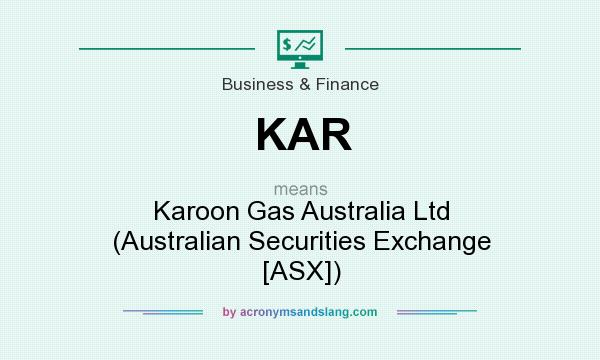 What does KAR mean? It stands for Karoon Gas Australia Ltd (Australian Securities Exchange [ASX])