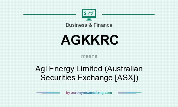 What does AGKKRC mean? It stands for Agl Energy Limited (Australian Securities Exchange [ASX])