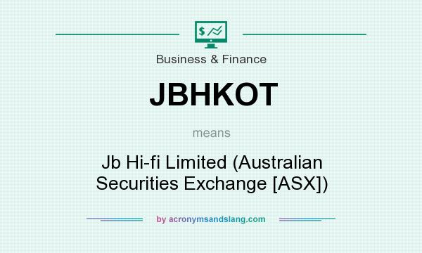What does JBHKOT mean? It stands for Jb Hi-fi Limited (Australian Securities Exchange [ASX])