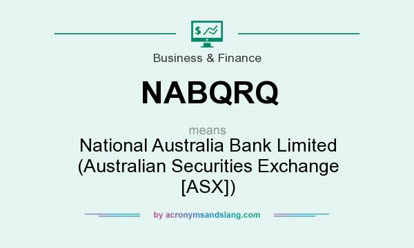 What does NABQRQ mean? It stands for National Australia Bank Limited (Australian Securities Exchange [ASX])