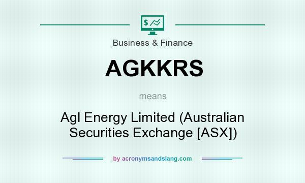 What does AGKKRS mean? It stands for Agl Energy Limited (Australian Securities Exchange [ASX])