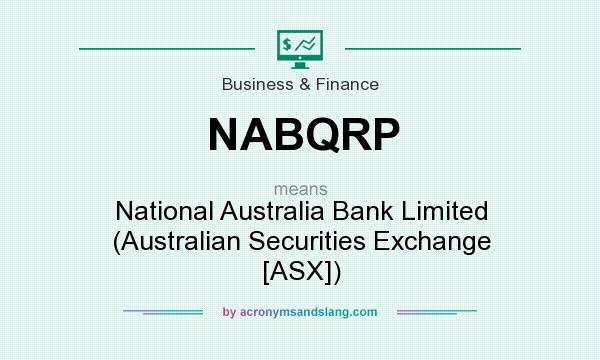 What does NABQRP mean? It stands for National Australia Bank Limited (Australian Securities Exchange [ASX])