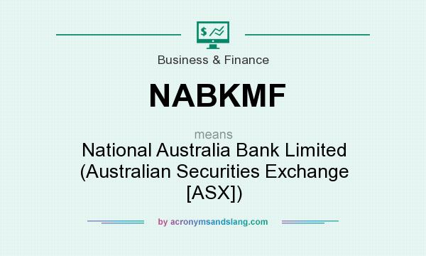 What does NABKMF mean? It stands for National Australia Bank Limited (Australian Securities Exchange [ASX])