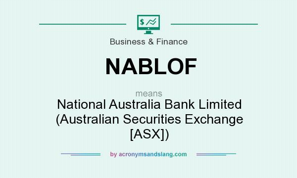 What does NABLOF mean? It stands for National Australia Bank Limited (Australian Securities Exchange [ASX])