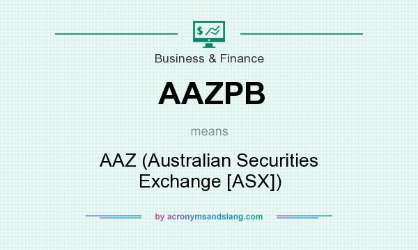 What does AAZPB mean? It stands for AAZ (Australian Securities Exchange [ASX])