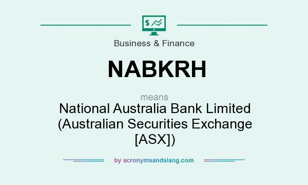 What does NABKRH mean? It stands for National Australia Bank Limited (Australian Securities Exchange [ASX])