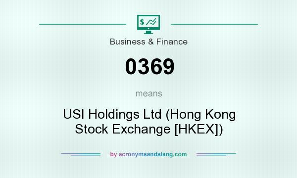 What does 0369 mean? It stands for USI Holdings Ltd (Hong Kong Stock Exchange [HKEX])
