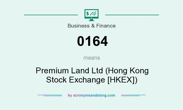 What does 0164 mean? It stands for Premium Land Ltd (Hong Kong Stock Exchange [HKEX])