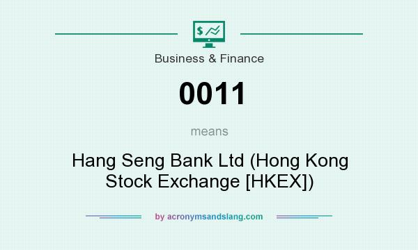 What does 0011 mean? It stands for Hang Seng Bank Ltd (Hong Kong Stock Exchange [HKEX])