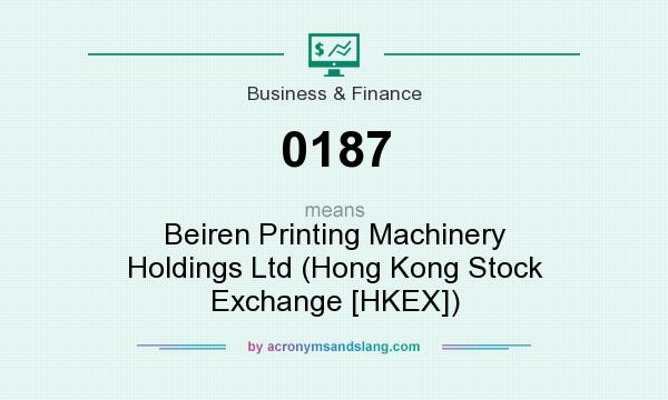 What does 0187 mean? It stands for Beiren Printing Machinery Holdings Ltd (Hong Kong Stock Exchange [HKEX])