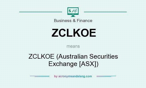 What does ZCLKOE mean? It stands for ZCLKOE (Australian Securities Exchange [ASX])