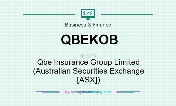 What does QBEKOB mean? It stands for Qbe Insurance Group Limited (Australian Securities Exchange [ASX])