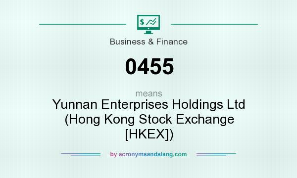 What does 0455 mean? It stands for Yunnan Enterprises Holdings Ltd (Hong Kong Stock Exchange [HKEX])