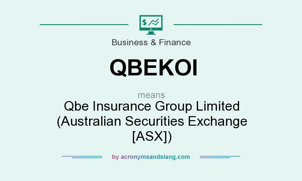 What does QBEKOI mean? It stands for Qbe Insurance Group Limited (Australian Securities Exchange [ASX])