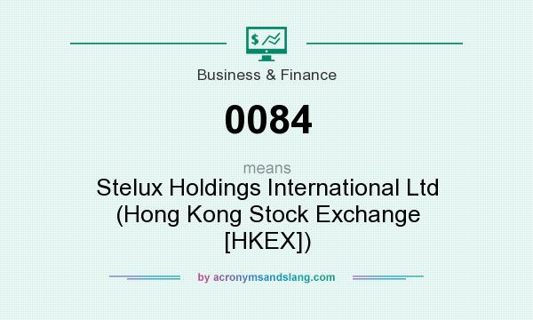 What does 0084 mean? It stands for Stelux Holdings International Ltd (Hong Kong Stock Exchange [HKEX])