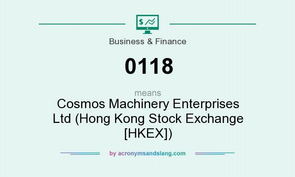 What does 0118 mean? It stands for Cosmos Machinery Enterprises Ltd (Hong Kong Stock Exchange [HKEX])