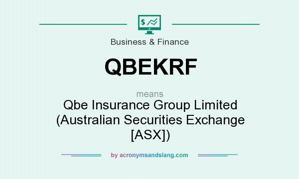 What does QBEKRF mean? It stands for Qbe Insurance Group Limited (Australian Securities Exchange [ASX])