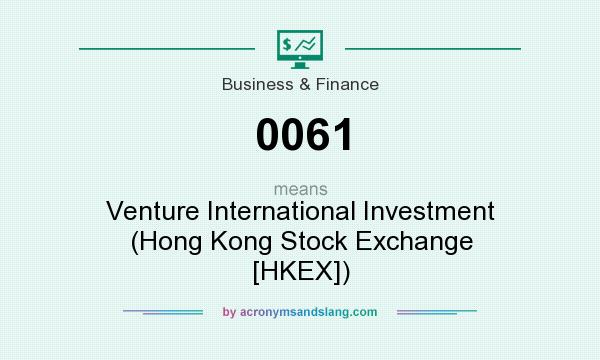 What does 0061 mean? It stands for Venture International Investment (Hong Kong Stock Exchange [HKEX])