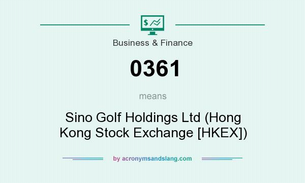 What does 0361 mean? It stands for Sino Golf Holdings Ltd (Hong Kong Stock Exchange [HKEX])