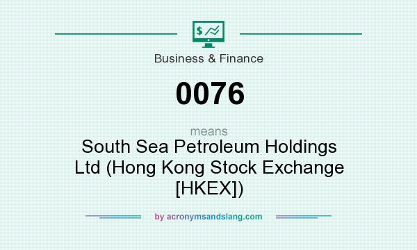 What does 0076 mean? It stands for South Sea Petroleum Holdings Ltd (Hong Kong Stock Exchange [HKEX])